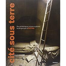 Cite Sous Terre: Des Archeologues Suisses Explorent La Cite Grecque D'Eretrie