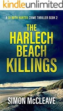 The Harlech Beach Killings: A Snowdonia Murder Mystery Book 2 (A DI Ruth Hunter Crime Thriller)