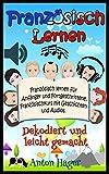 Französisch lernen für Anfänger und Fortgeschrittene. Französischkurs mit Geschichten und Audios.: Dekodiert und leicht gemacht (1)