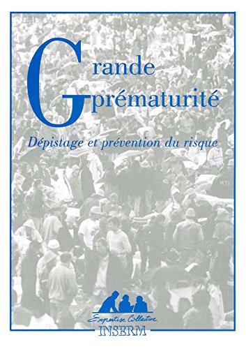 Grande prématurité : Dépistage et prévention du risque