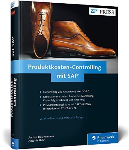 Produktkosten-Controlling mit SAP: Customizing und Anwendung von SAP CO-PC praxisnah erklärt (SAP...