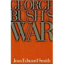 George Bush's War by Jean Edward Smith (1992-03-26)