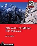 Big Wall Climbing : Elite Technique