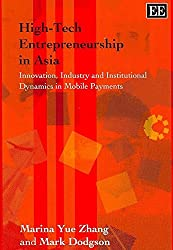 [(High-tech Entrepreneurship in Asia : Innovation, Industry and Institutional Dynamics in Mobile Payments)] [By (author) Marina Yue Zhang ] published on (March, 2007)