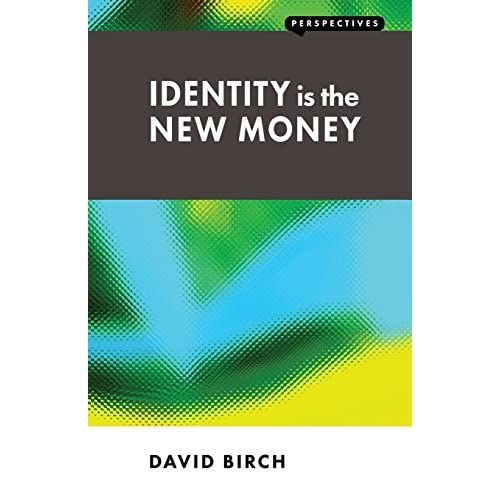 Identity Is the New Money (Perspectives) by David Birch (2014-05-05)