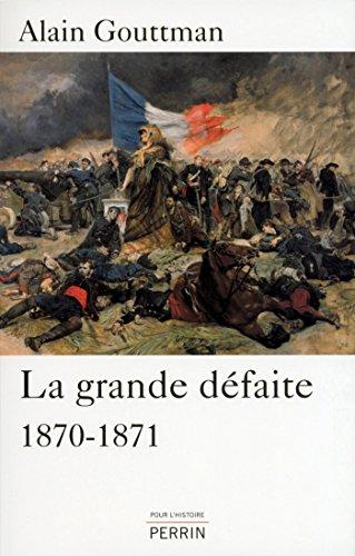 La grande défaite (POUR HISTOIRE) par Alain GOUTTMAN