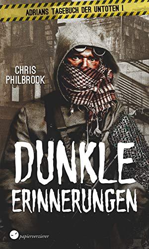 Dunkle Erinnerungen: Endzeit-Thriller (Adrians Tagebuch der Untoten 1) Max-dome