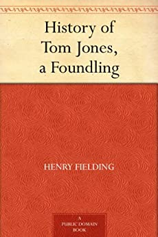History of Tom Jones, a Foundling (English Edition) von [Fielding, Henry]