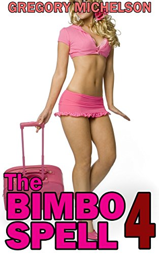 The Bimbo Spell 4 eBook: Gregory Michelson: Amazon in: Kindle Store