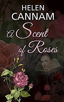 A Scent of Roses (Rosalind Maclaren series Book 3) by [Cannam, Helen]
