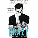 Some Sort of Crazy (Natalie and Miles): A Happy Crazy Love Novel (Volume 2) by Melanie Harlow (2015-11-17)