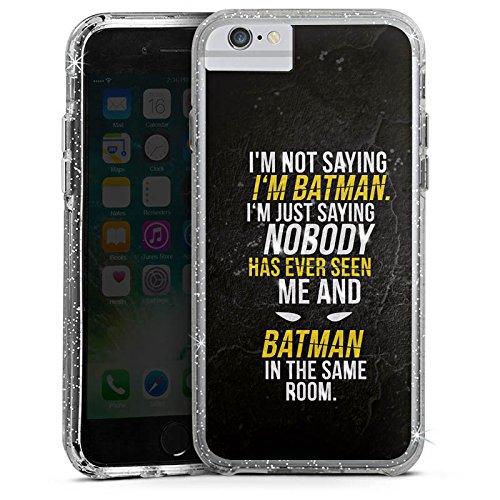 Apple iPhone 6s Bumper Hülle Bumper Case Glitzer Hülle Phrases Batman Sprüche Bumper Case Glitzer silber