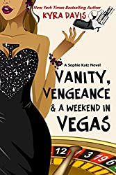 Vanity, Vengeance & A Weekend In Vegas (A Sophie Katz Novel)