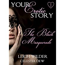 The Black Masquerade: Your Erotic Story #1