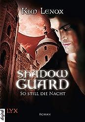 Shadow Guard - So still die Nacht (Shadowguard-Reihe 2) (German Edition)