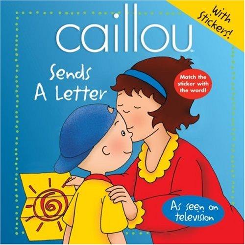 Caillou Sends a Letter [With Stickers] (Caillou 8x8) par Joceline Sanschagrin