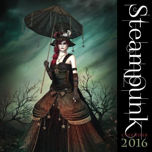 Steampunk Wall Calendar 2016 (Art Calendar)