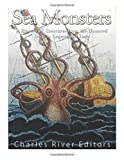 Sea Monsters: A History of Creatures from the Haunted Deep in Legend and Lore