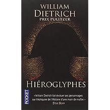 Hieroglyphes by William Dietrich (2011-10-06)