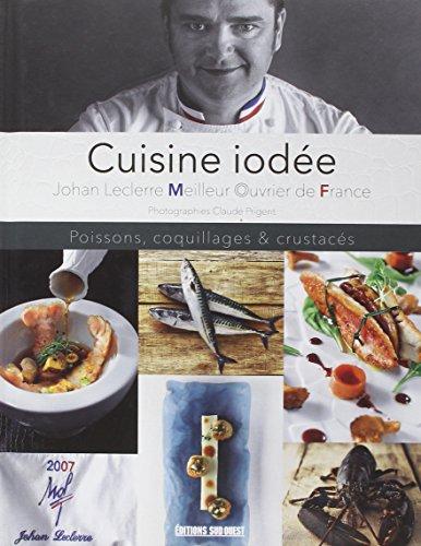 Cuisine Iodee, Poissons Coquil.Crustaces par Leclerre/Johann