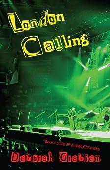 London Calling: Book #3 of the JP Kinkaid Chronicles (English Edition) di [Grabien, Deborah]