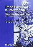 Trans-Formant la intervenció: Manual per a la formació en l'anàlisi i gestió de conflictes amb infants i joves des d'una perspectiva comunitària