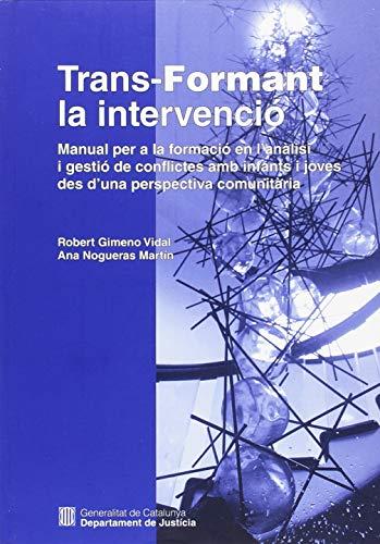Trans-Formant la intervenció: Manual per a la formació en l'anàlisi i gestió de conflictes amb infants i joves des d'una perspectiva comunitària (Programa Compartim)