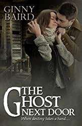The Ghost Next Door (A Love Story) (Romantic Ghost Stories Book 1) (English Edition)