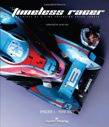 The Timeless Racer: Machines of a Time Traveling Speed Junkie par Daniel Simon