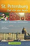 St. Petersburg – Zeit für das Beste: Highlights – Geheimtipps – Wohlfühladressen