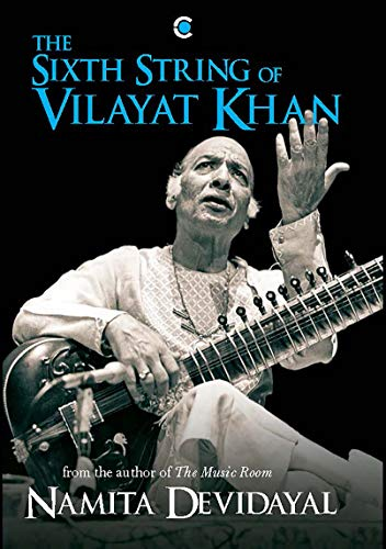 The Sixth String of Vilayat Khan