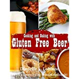 Cooking and Baking with Gluten Free Beer (English Edition)