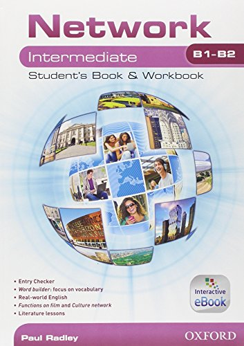 Network B1-B2. Intermediate. Student's book-Workbook-Entry book. Per le Scuole superiori. Con e-book. Con espansione online