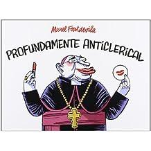 Profundamente anticlerical (Kili Kili)