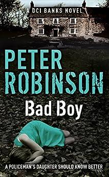 Bad Boy: Dci Banks 19 por Peter Robinson