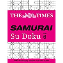 The Times Samurai Su Doku 6: 100 Extreme Puzzles for the Fearless Su Doku Warrior