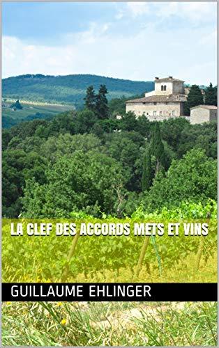 Couverture du livre la clef des accords mets et vins