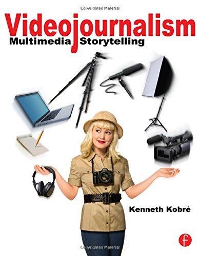 Videojournalism: Multimedia Storytelling by Kenneth Kobre (2012-02-02)