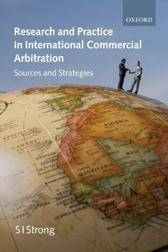 Research and Practice in International Commercial Arbitration: Sources and Strategies by S.I. Strong (2009-04-15)