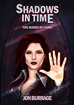 Shadows in Time (The Marks of Caine Book 4) by [Burrage, Jon]