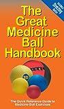 The Great Medicine Ball Handbook (The Great Handbook Series 1)
