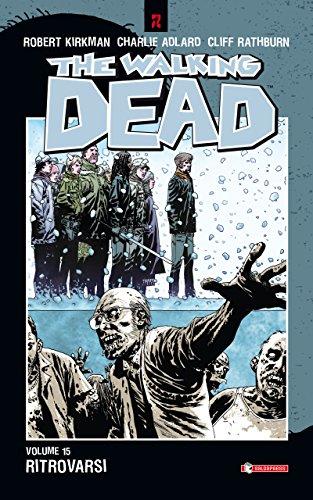 Download The Walking Dead vol. 15 - Ritrovarsi