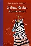 Zebra, Zecke, Zauberwort: Ein ABC-Buch