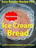 Ice Cream Bread (Easy Reader Recipes Book 93) (English Edition)
