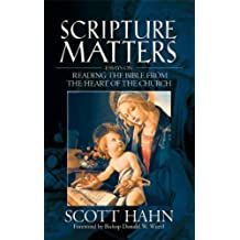 Scripture Matters: Essays on Reading the Bible From the Heart of the Church (English Edition)