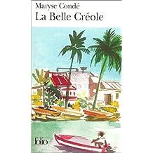 By Maryse Conde - La Belle Creole (Folio)