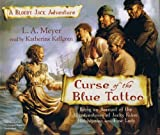 Curse of the Blue Tattoo (Bloody Jack Adventures (Audio)) by L.A. Meyer (2008-04-15)