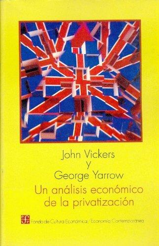 Un analisis economico de la privatizacion (Economia)