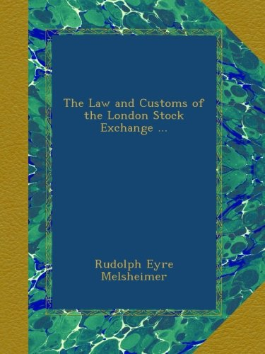 the-law-and-customs-of-the-london-stock-exchange-