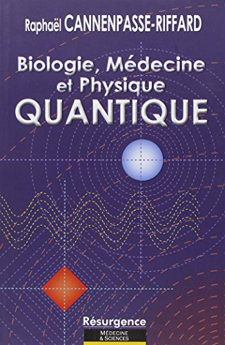 Biologie, médecine et physique quantique